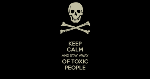 KEEP CALM AND STAY AWAY OF TOXIC PEOPLE